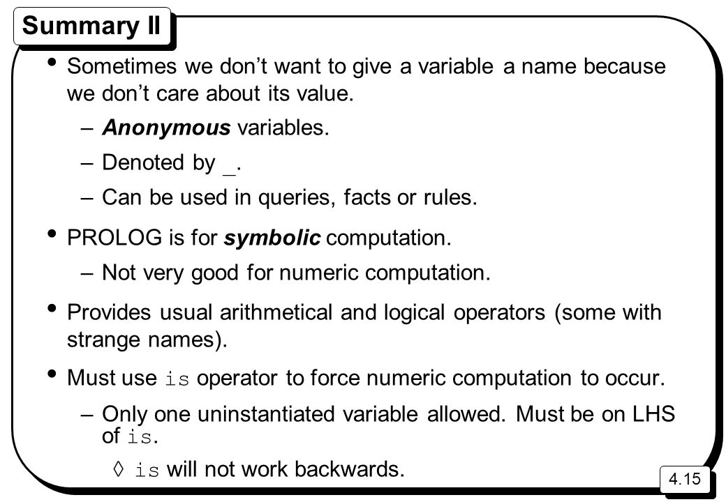 Summary II Sometimes we don't want to give a variable a name because we don't care about its value.
