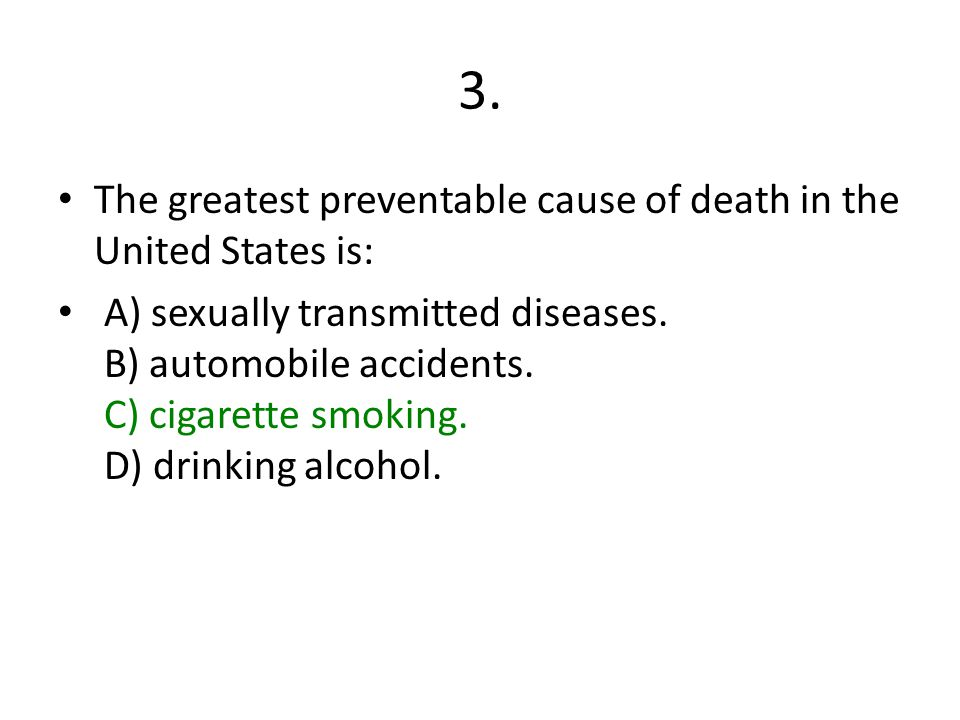 3. The greatest preventable cause of death in the United States is: