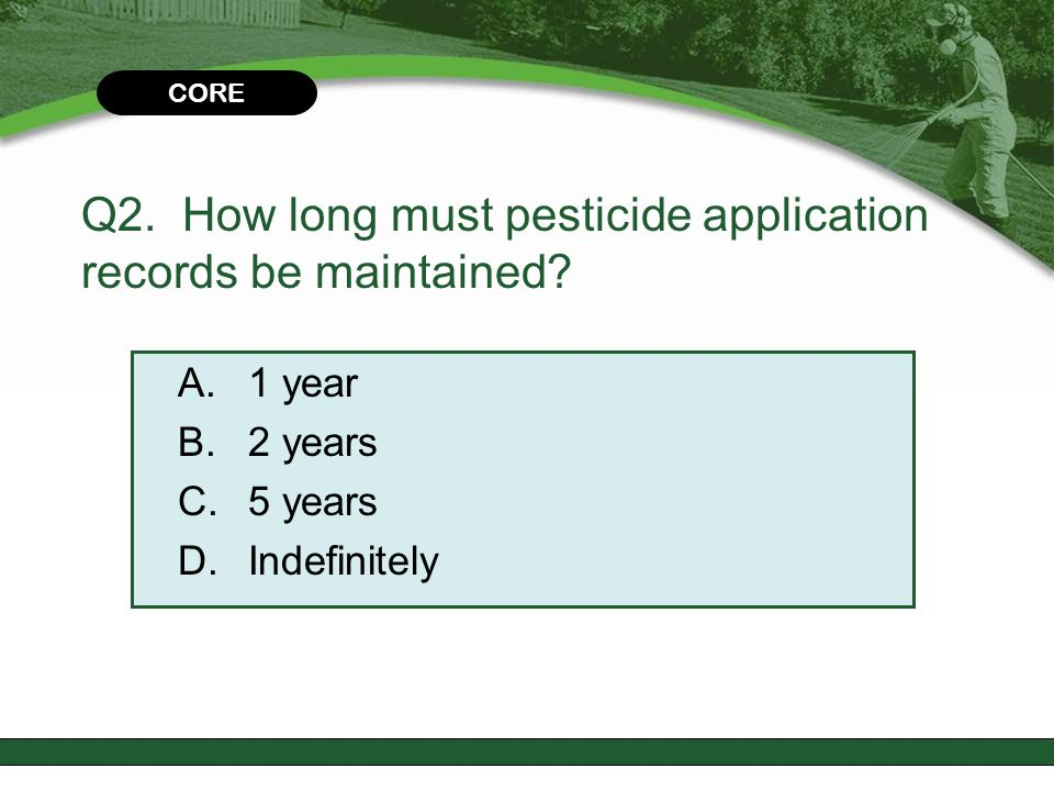 Q2. How long must pesticide application records be maintained
