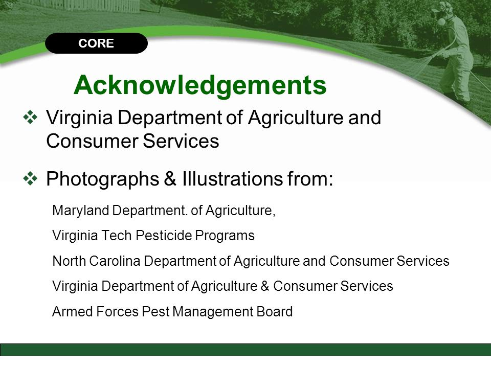 CORE Acknowledgements. Virginia Department of Agriculture and Consumer Services. Photographs & Illustrations from: