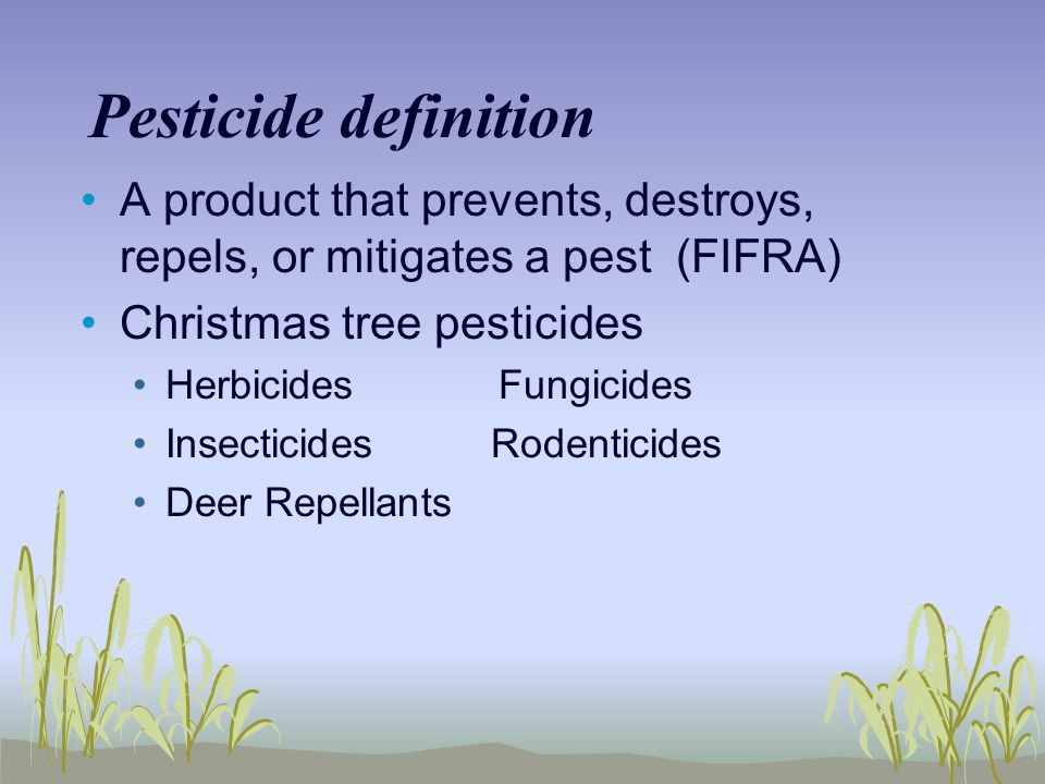 Pesticide definition A product that prevents, destroys, repels, or mitigates a pest (FIFRA) Christmas tree pesticides.
