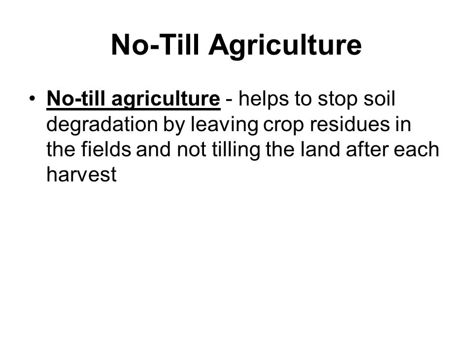 No-Till Agriculture