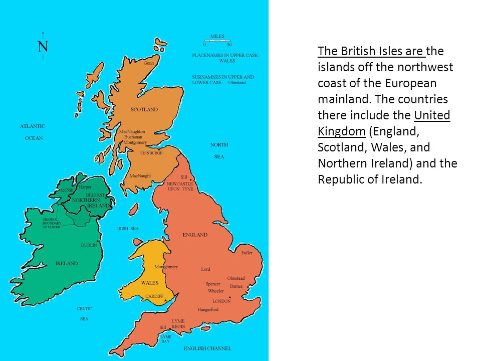 The British Isles are the islands off the northwest coast of the European mainland.