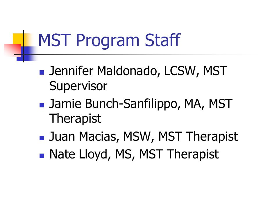 MST Program Staff Jennifer Maldonado, LCSW, MST Supervisor