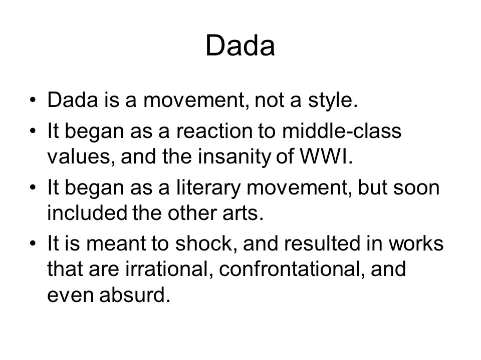 Dada Dada is a movement, not a style.