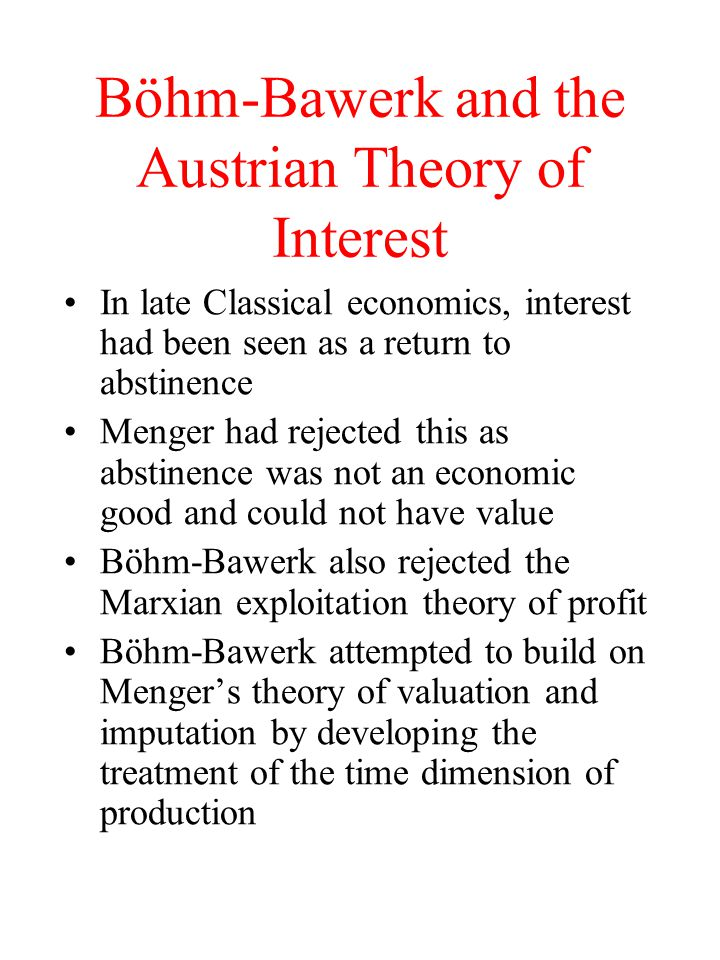 Böhm-Bawerk and the Austrian Theory of Interest
