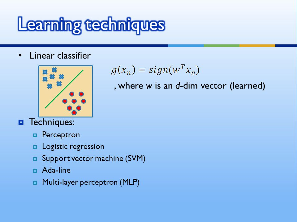 Learning techniques Linear classifier