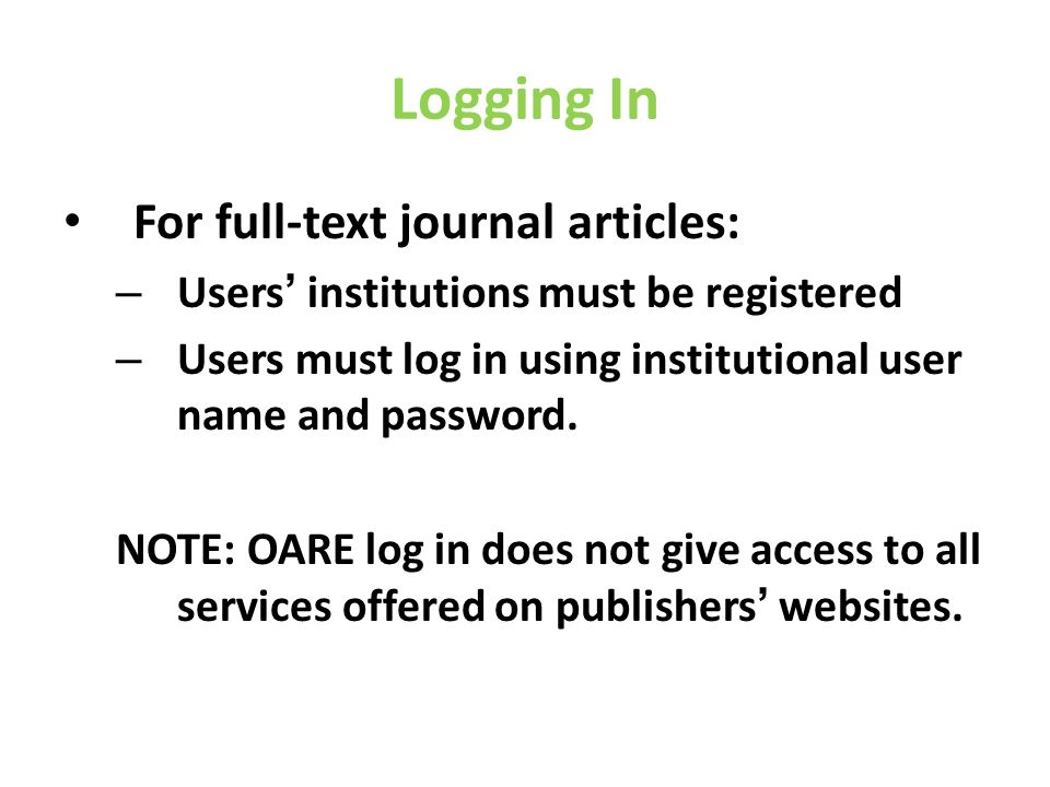 Logging In For full-text journal articles: