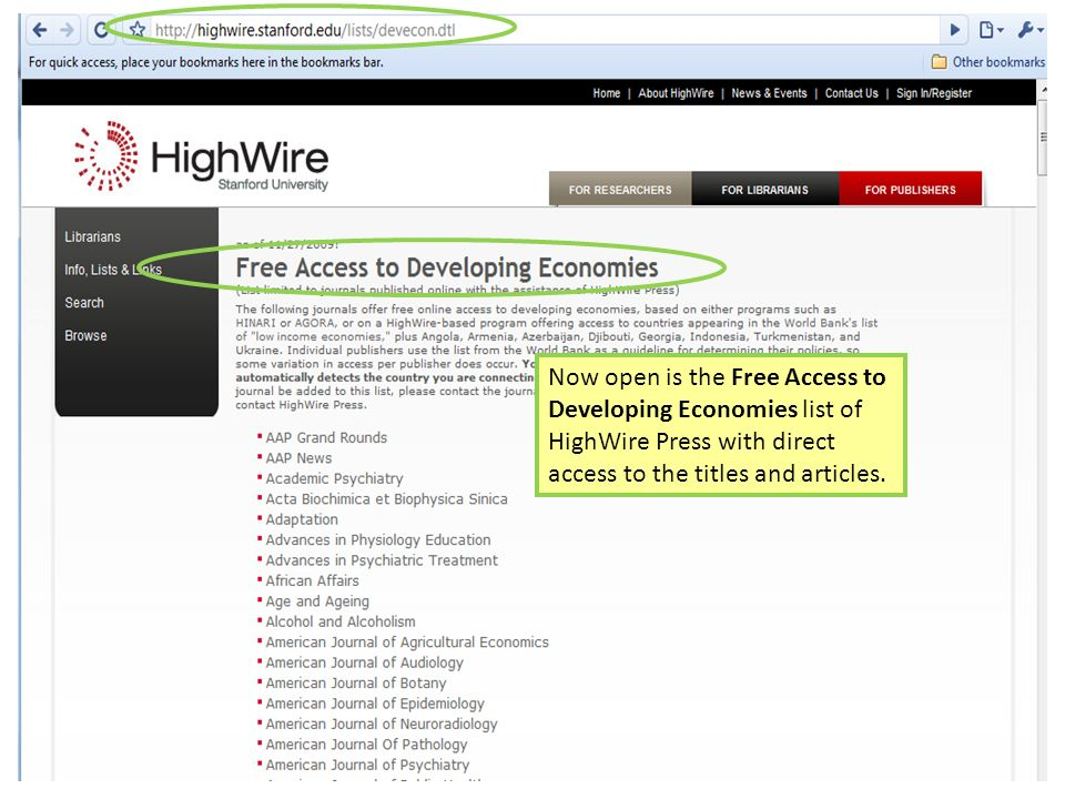 ` Now open is the Free Access to Developing Economies list of HighWire Press with direct access to the titles and articles.