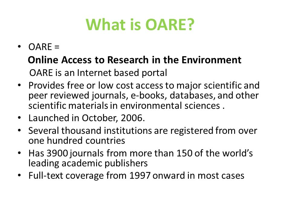 What is OARE Online Access to Research in the Environment OARE =