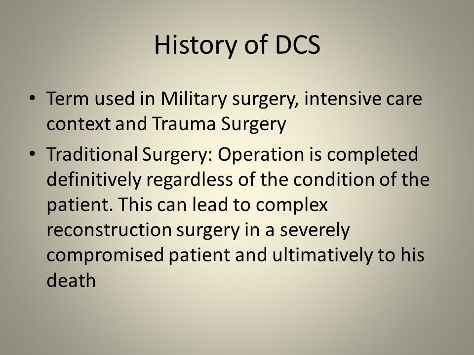 History of DCS Term used in Military surgery, intensive care context and Trauma Surgery.