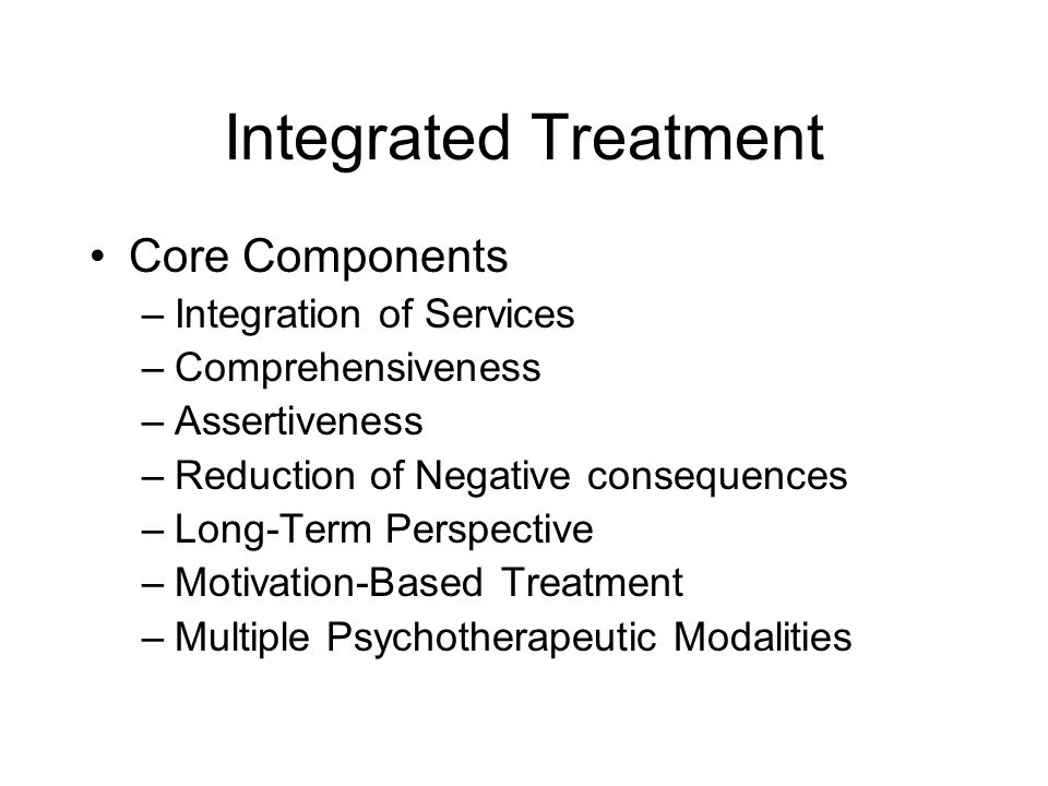Integrated Treatment Core Components Integration of Services