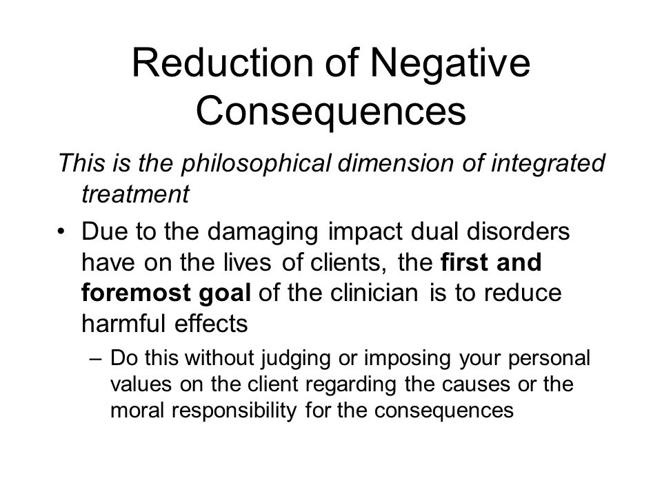 Reduction of Negative Consequences