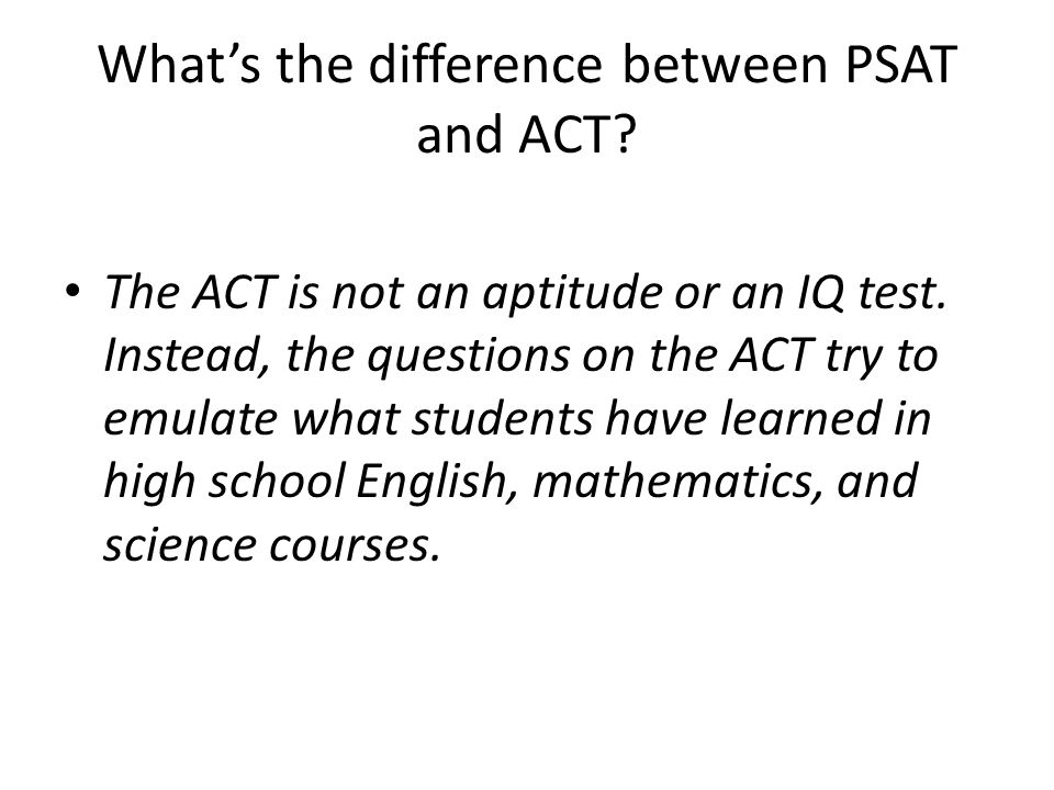 What's the difference between PSAT and ACT