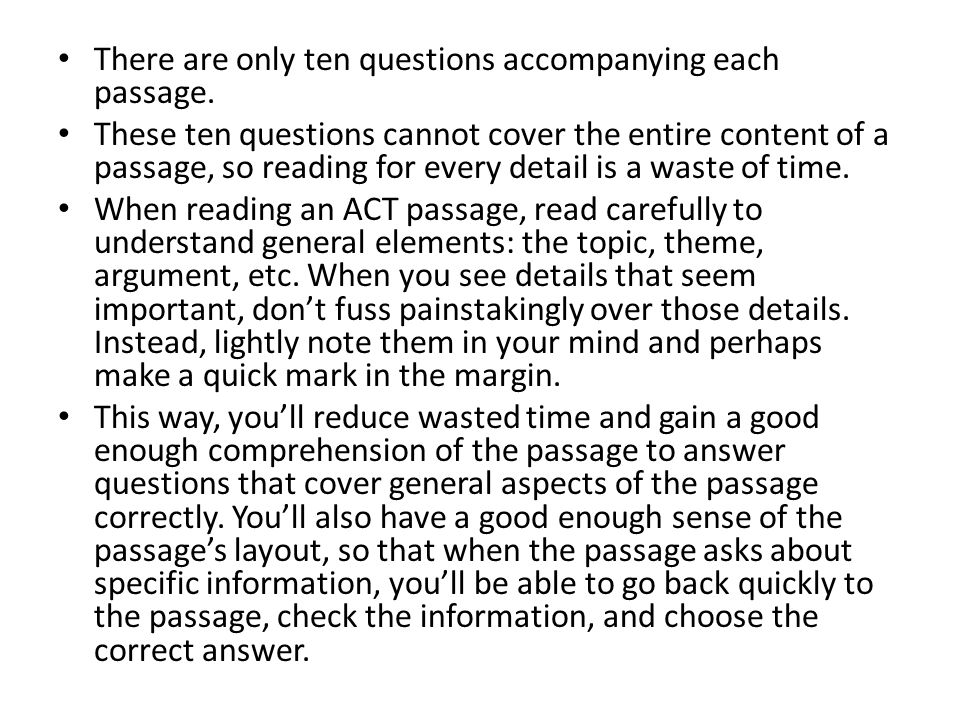 There are only ten questions accompanying each passage.