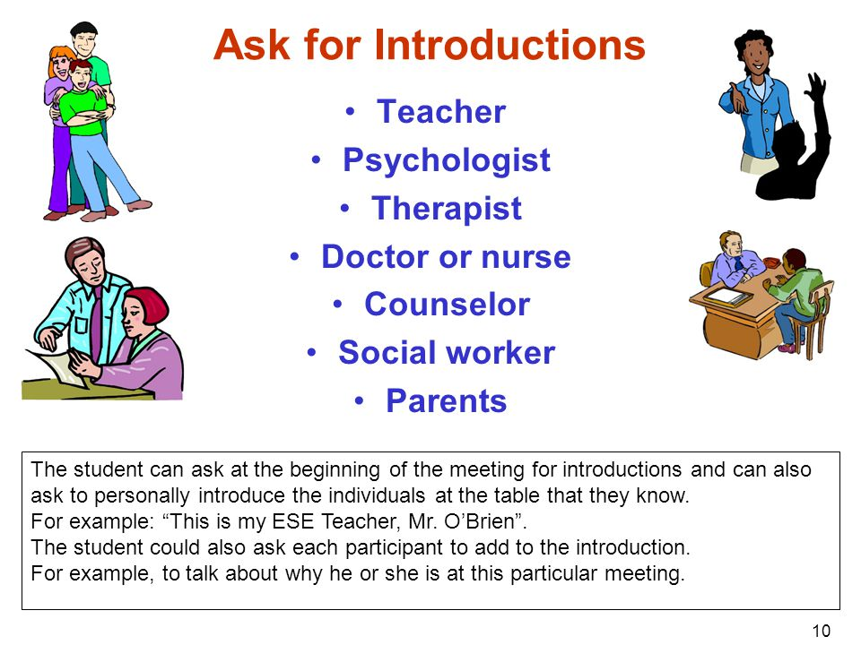 Ask for Introductions Teacher Psychologist Therapist Doctor or nurse