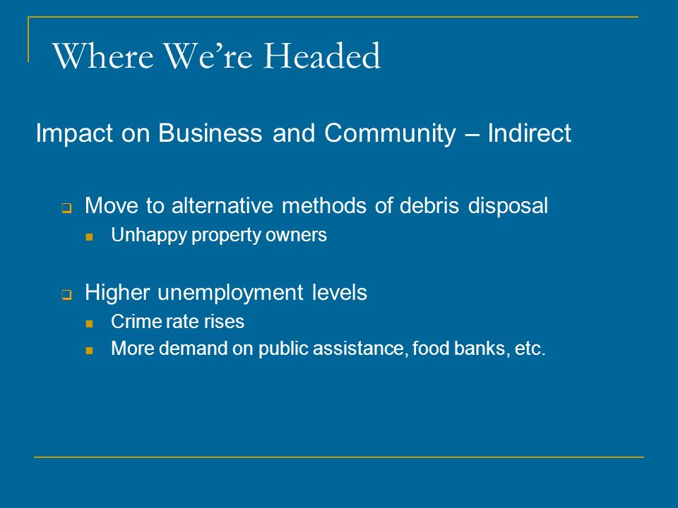 Where We're Headed Impact on Business and Community – Indirect