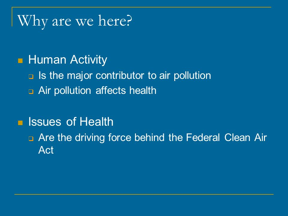 Why are we here Human Activity Issues of Health