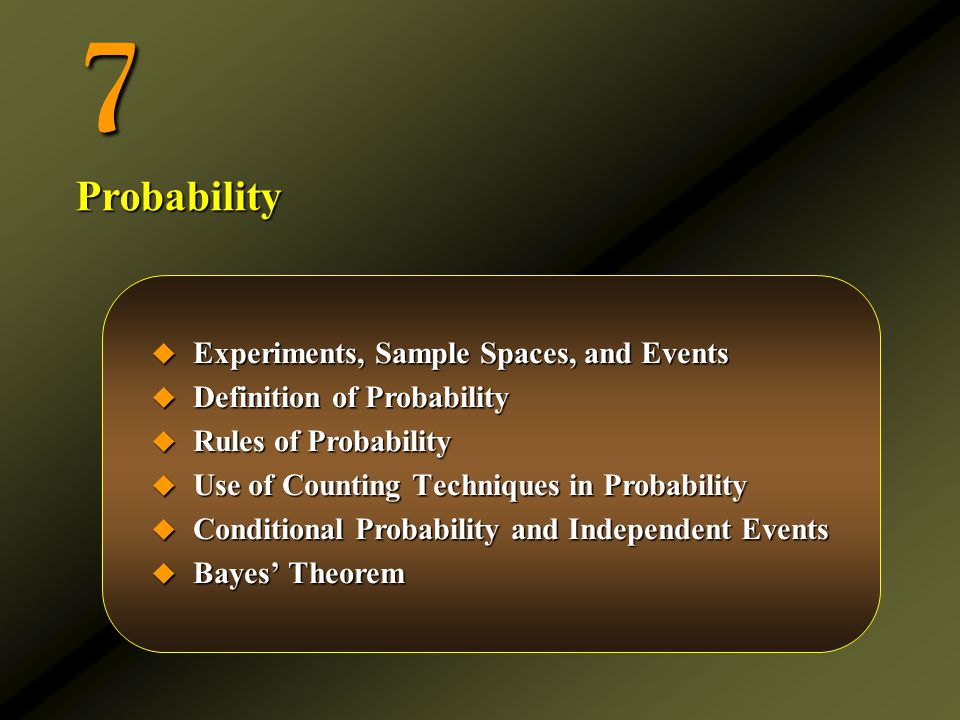 7 Probability Experiments, Sample Spaces, and Events