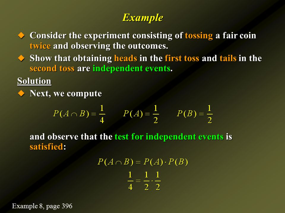 Example Consider the experiment consisting of tossing a fair coin twice and observing the outcomes.