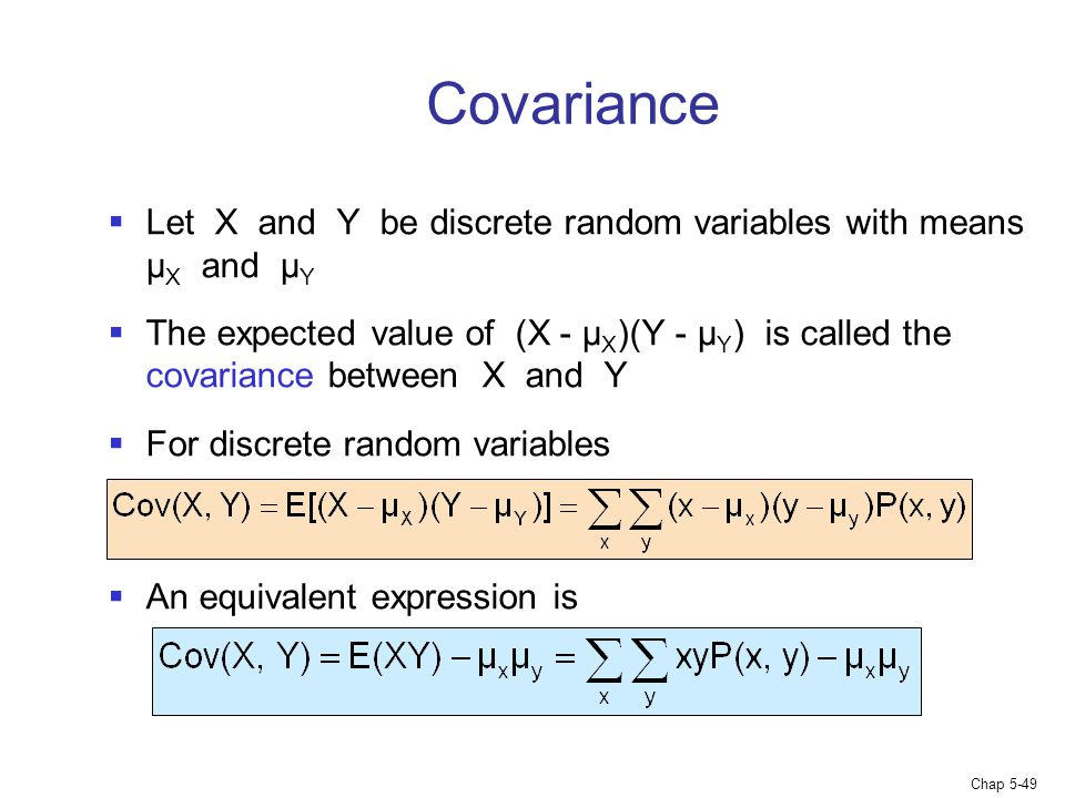 Covariance Let X and Y be discrete random variables with means μX and μY.