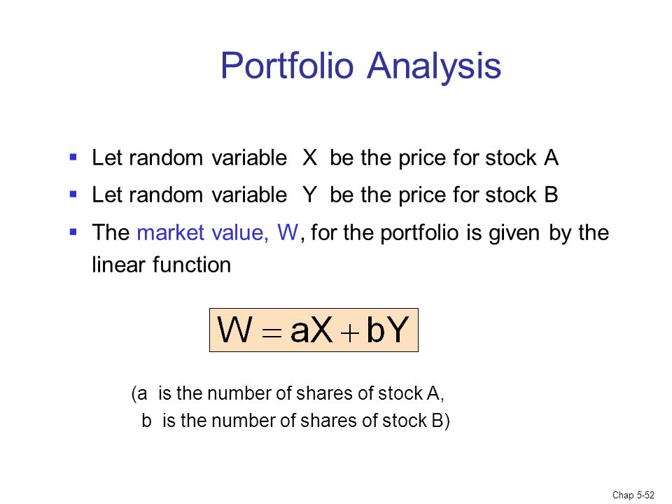 Portfolio Analysis Let random variable X be the price for stock A