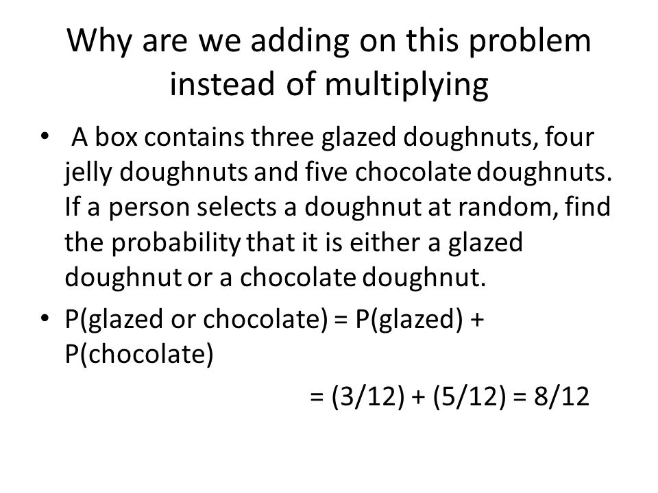 Why are we adding on this problem instead of multiplying