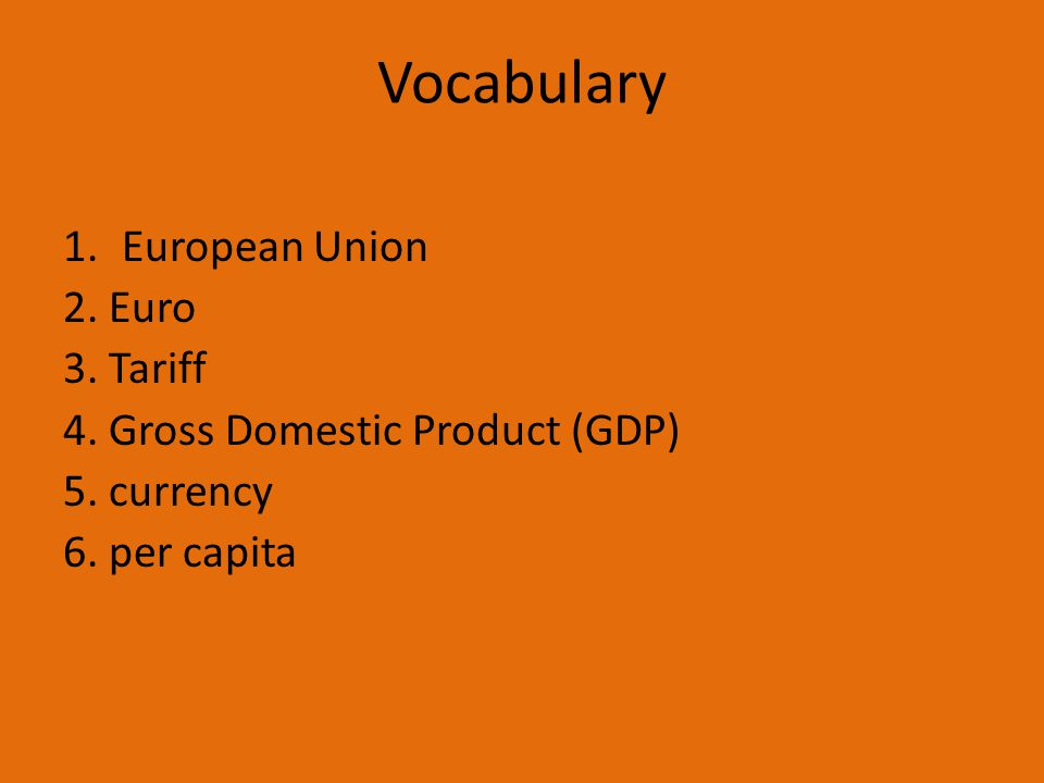 Vocabulary European Union 2. Euro 3. Tariff