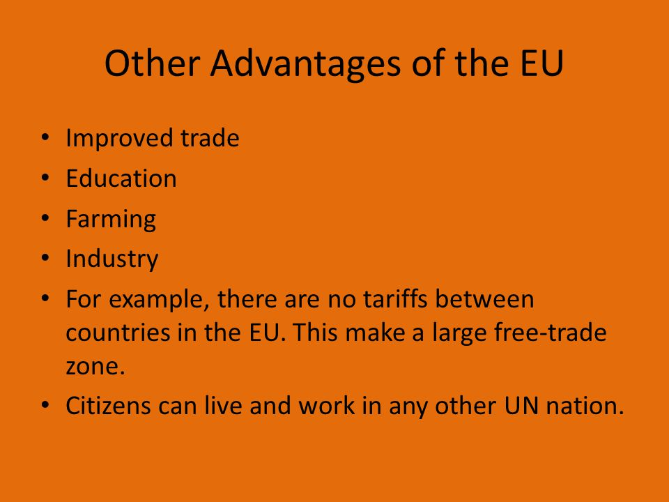 Other Advantages of the EU