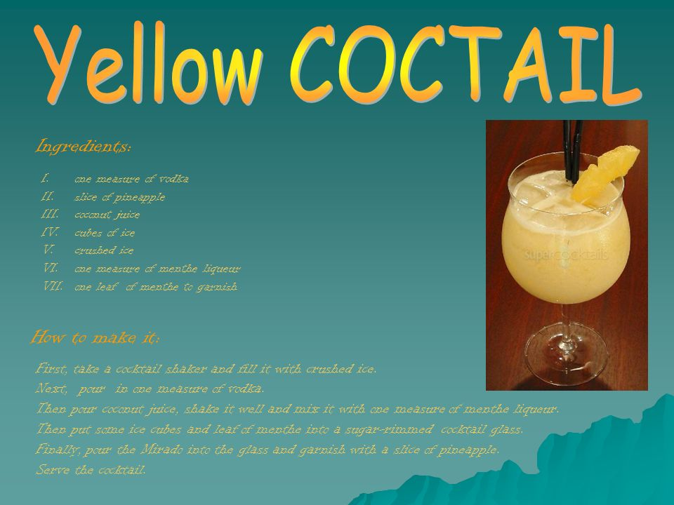 Yellow COCTAIL Ingredients: How to make it: