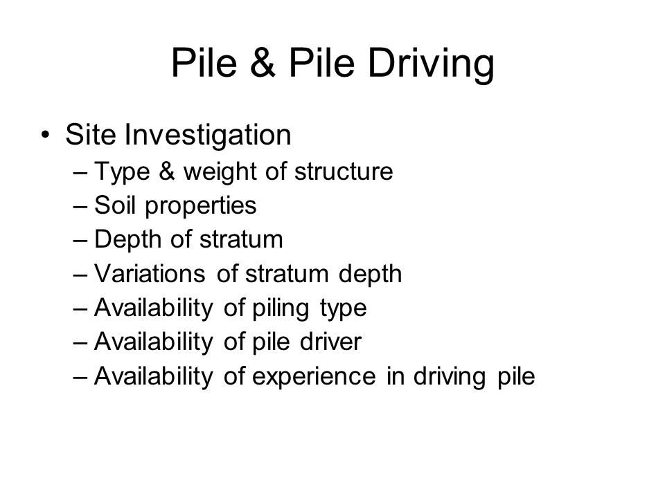 Pile & Pile Driving Site Investigation Type & weight of structure