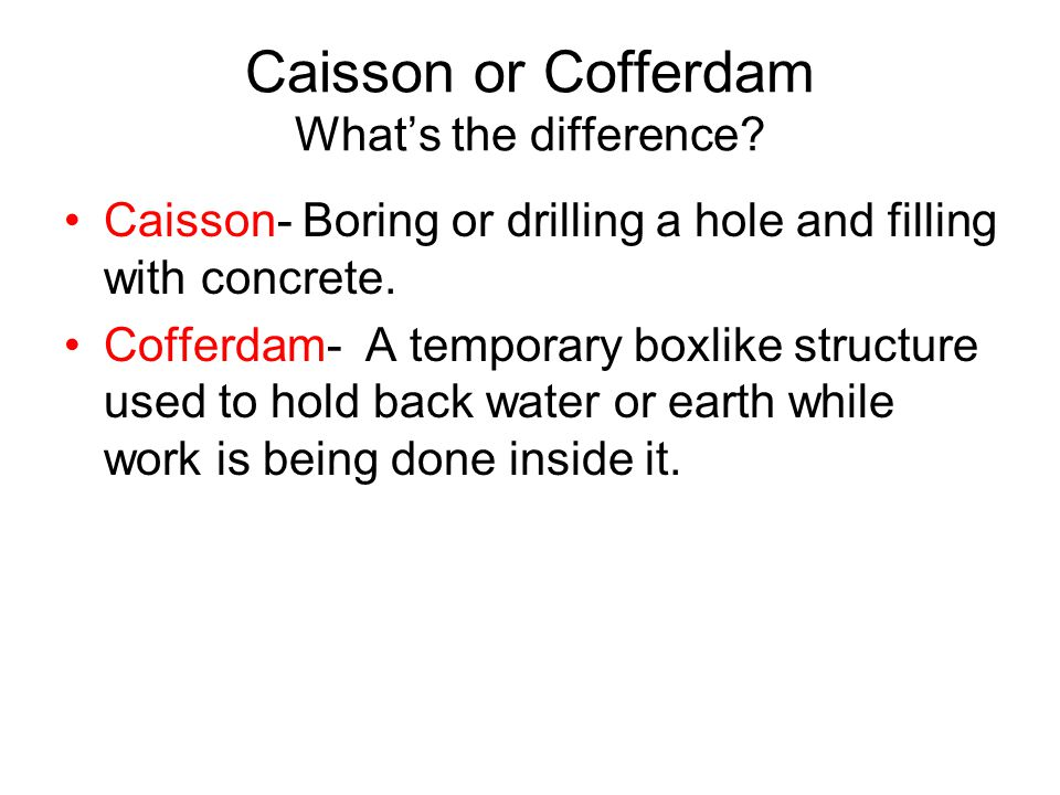 Caisson or Cofferdam What's the difference