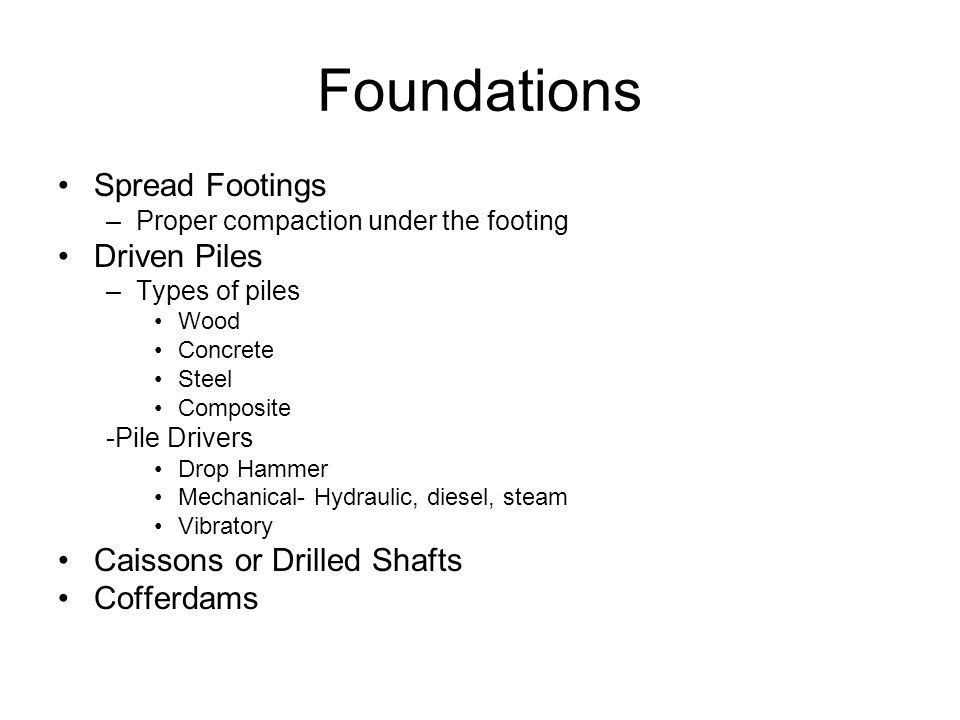Foundations Spread Footings Driven Piles Caissons or Drilled Shafts