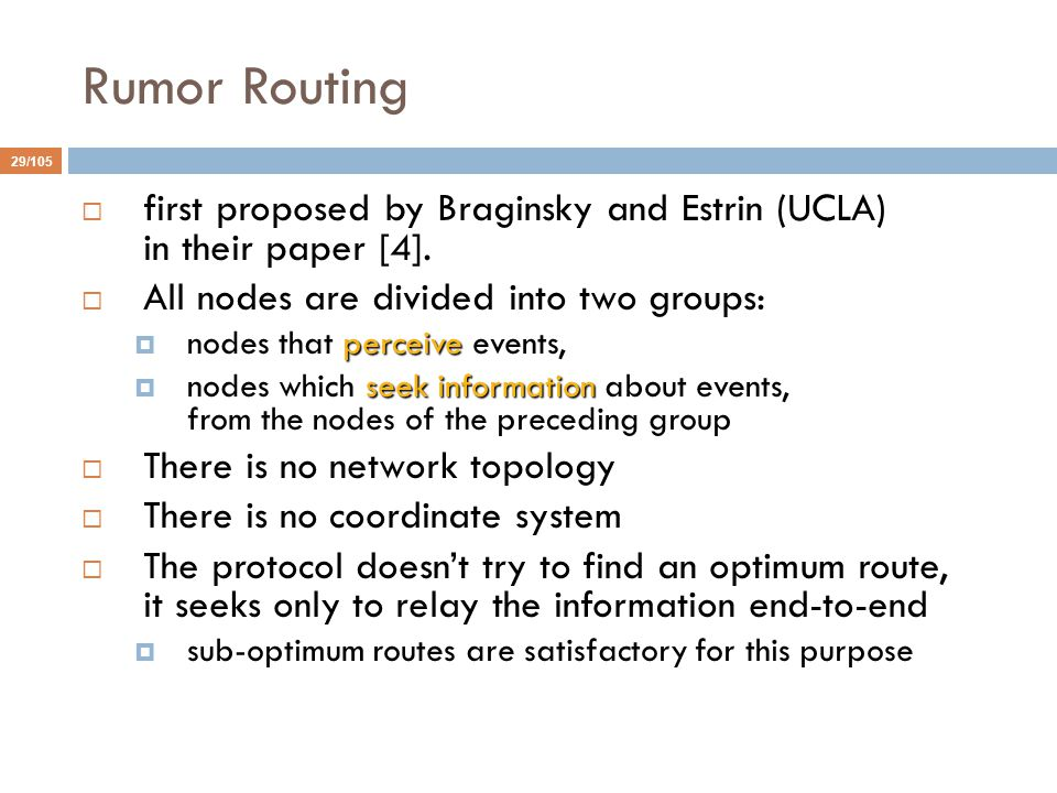 Rumor Routing first proposed by Braginsky and Estrin (UCLA) in their paper [4]. All nodes are divided into two groups: