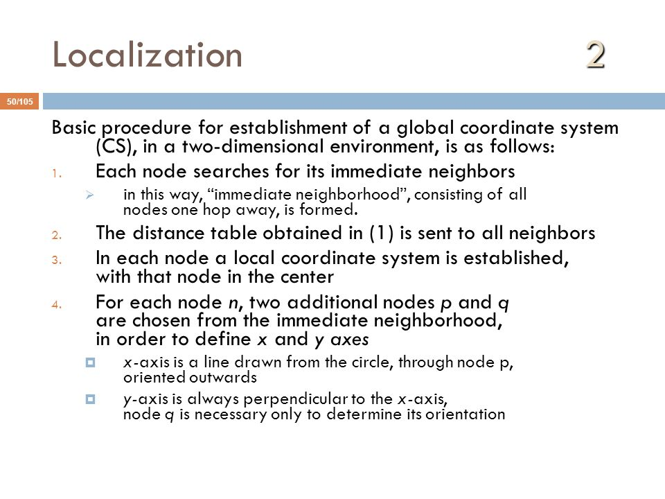 Localization 2 Basic procedure for establishment of a global coordinate system (CS), in a two-dimensional environment, is as follows: