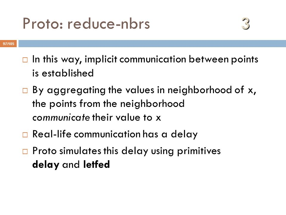 Proto: reduce-nbrs 3 In this way, implicit communication between points is established.