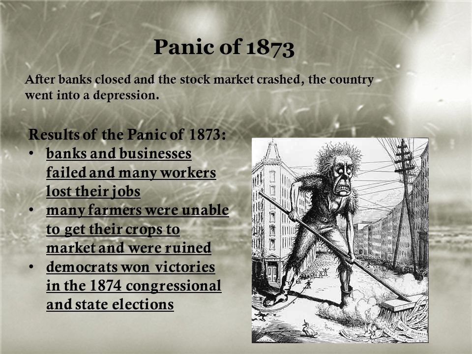 Panic of 1873 Results of the Panic of 1873: