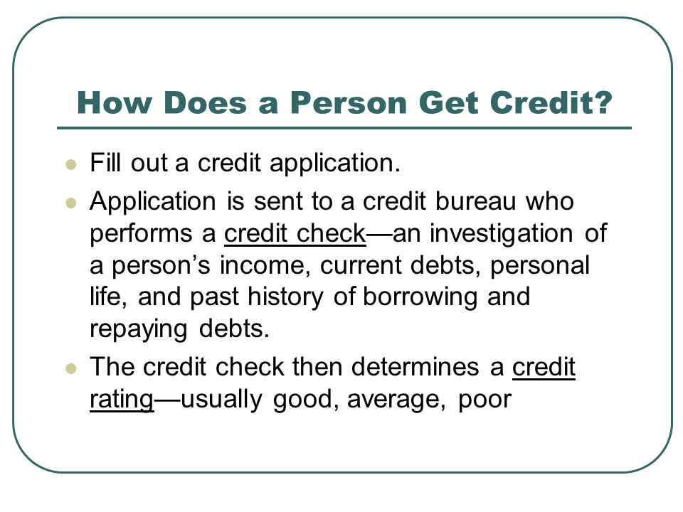 How Does a Person Get Credit