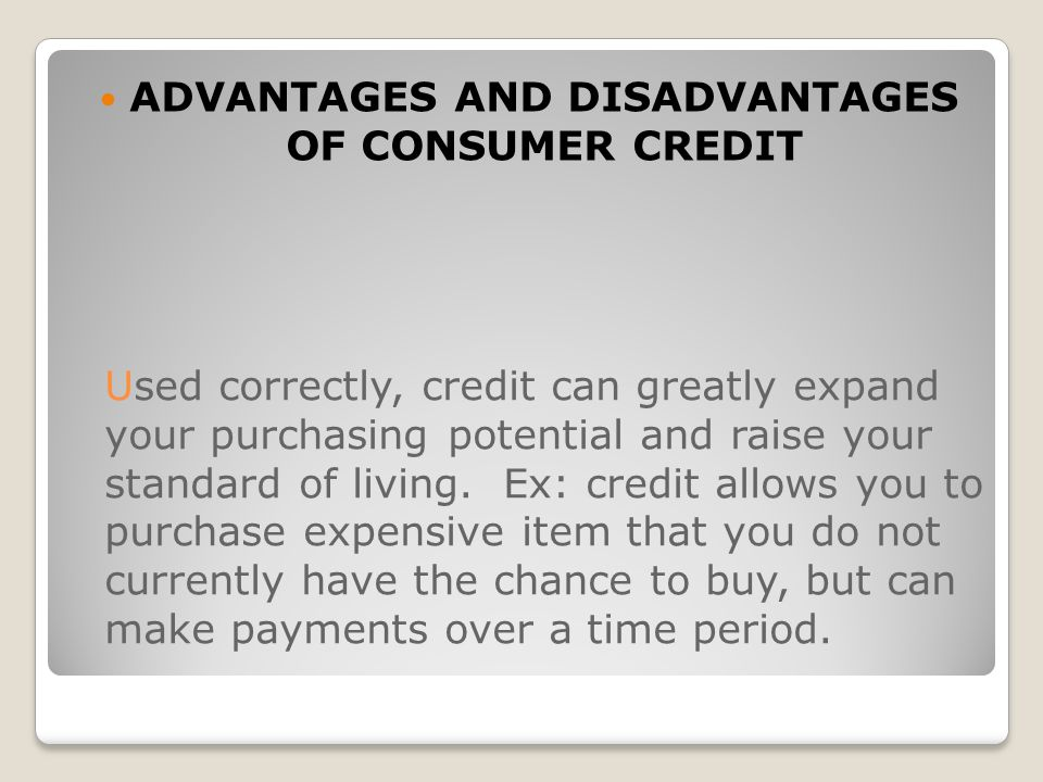 ADVANTAGES AND DISADVANTAGES OF CONSUMER CREDIT