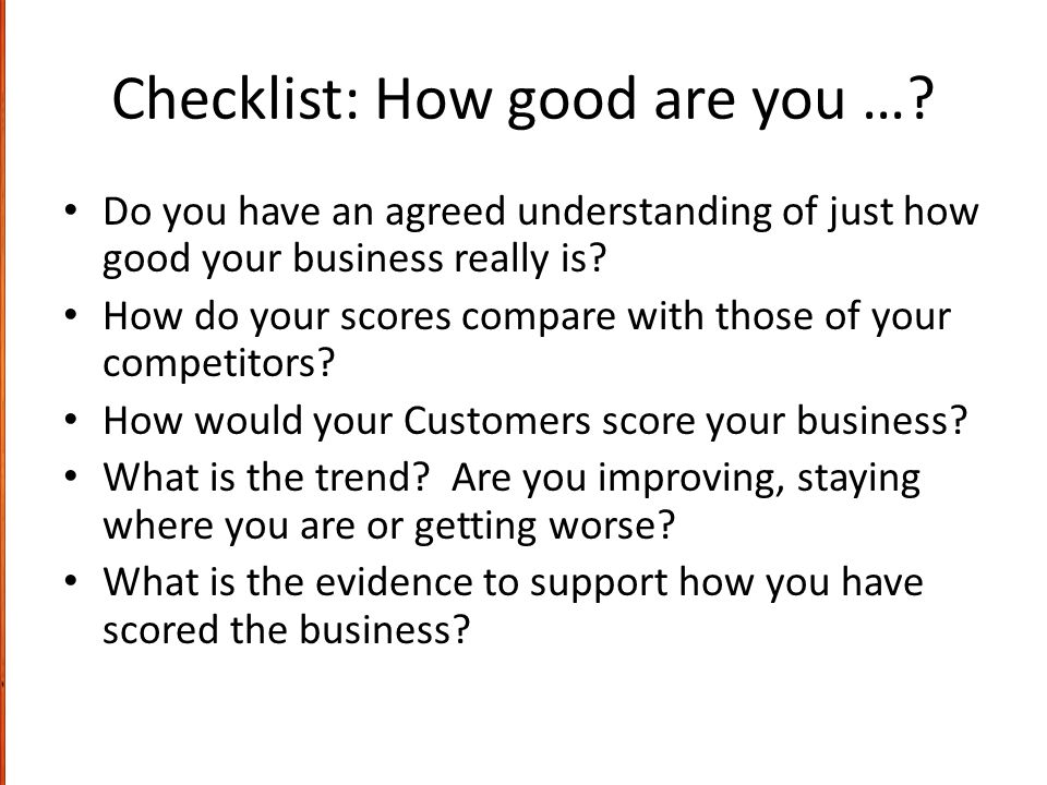 Checklist: How good are you …