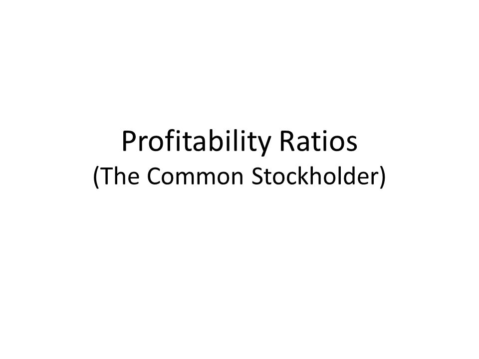 Profitability Ratios (The Common Stockholder)