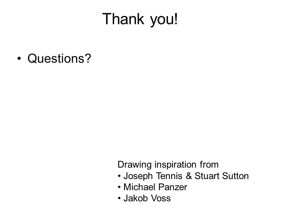 Thank you! Questions Drawing inspiration from