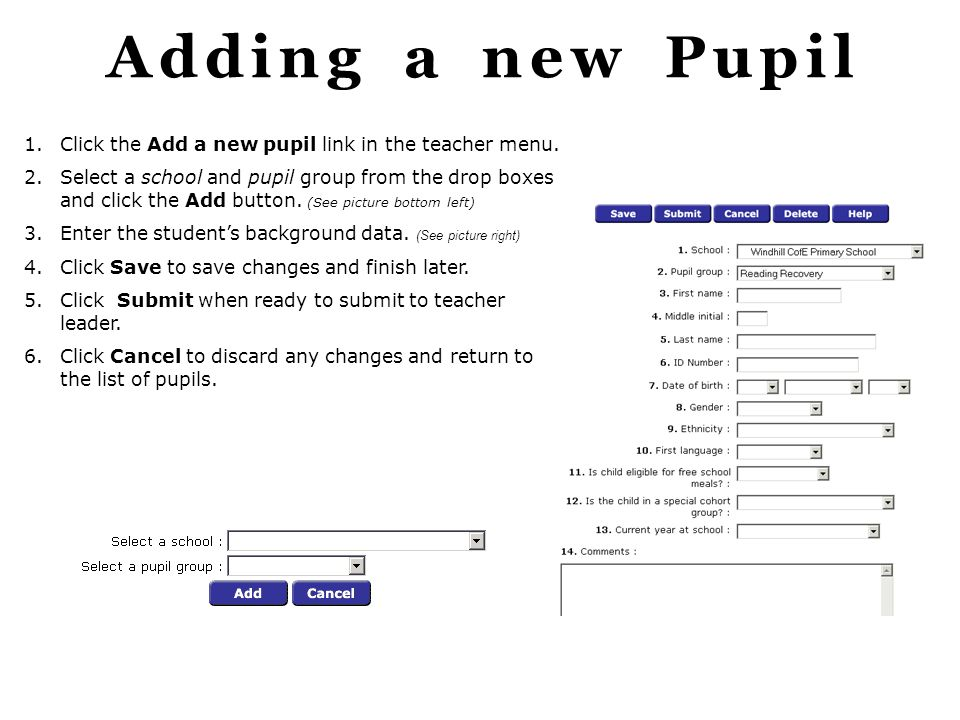 Adding a new Pupil Click the Add a new pupil link in the teacher menu.