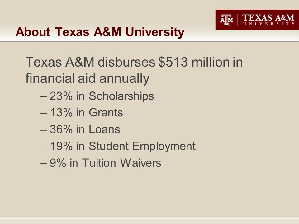 Texas A&M Tuition Cost >> Texas Application For State Financial Aid Texas A M University Ppt