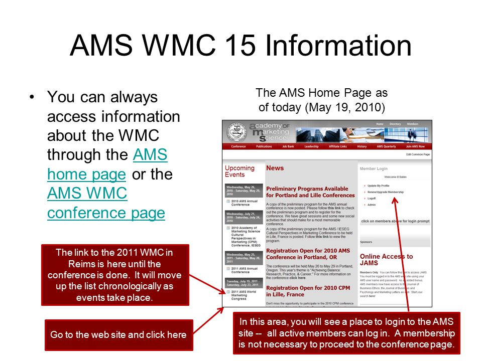 AMS WMC 15 Information You can always access information about the WMC through the AMS home page or the AMS WMC conference page.