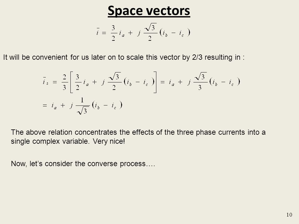 Space vectors It will be convenient for us later on to scale this vector by 2/3 resulting in :