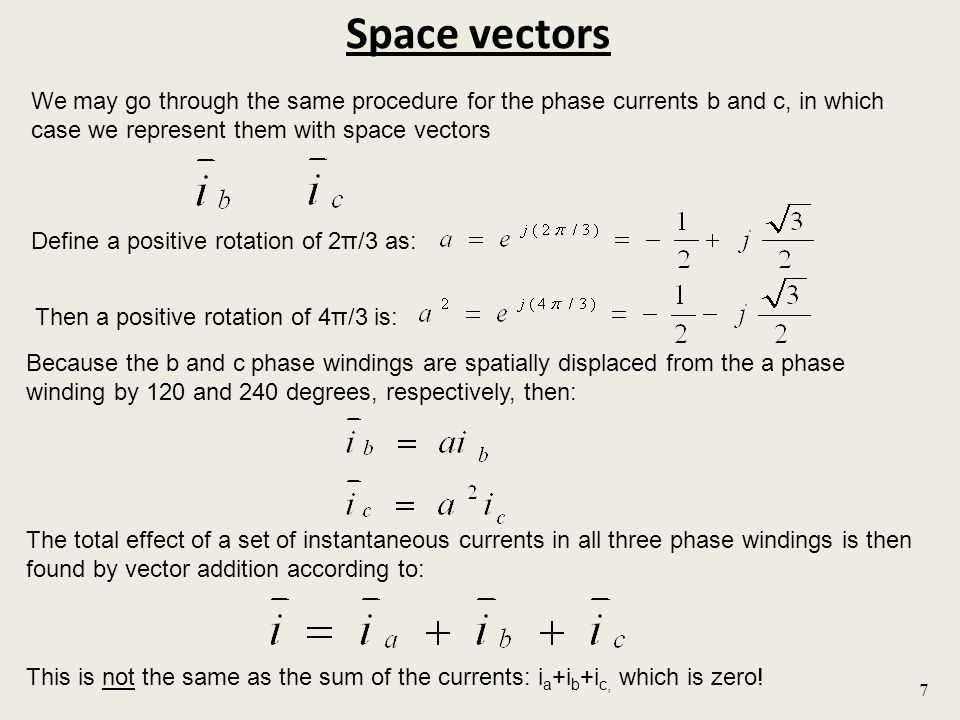 Space vectors We may go through the same procedure for the phase currents b and c, in which. case we represent them with space vectors.
