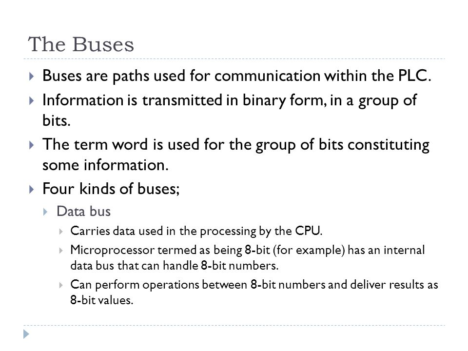 The Buses Buses are paths used for communication within the PLC.