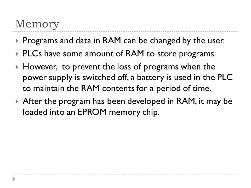Memory Programs and data in RAM can be changed by the user.