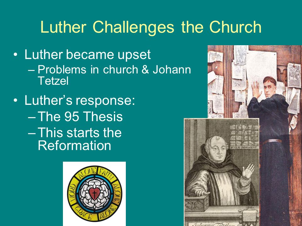 the 95 theses challenged the authority of The 95 theses of martin luther (1517) dennis bratcher, ed  however, he had challenged the authority of the pope to offer the sale of indulgences in a charged political climate, it was seen by some as an attack on the papacy and therefore on the church  the 95 theses of martin luther.